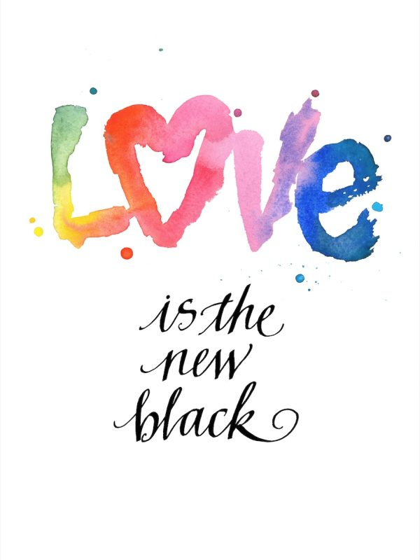 Love is the new black (Duplicate)